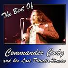 The Best Of Commander Cody and His Lost Planet Airmen
