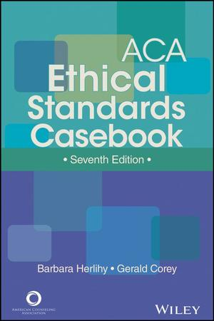 ACA Ethical Standards Casebook, 7th Edition (7th edition)