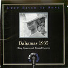 Deep River Of Song: Bahamas 1935, Volume 2:Ring Games and Round Dances