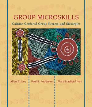 GROUP MICROSKILLS Culture-Centered Group Process and Strategies