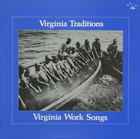 Virginia Traditions: Virginia Work Songs