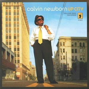 Calvin Newborn: Up City