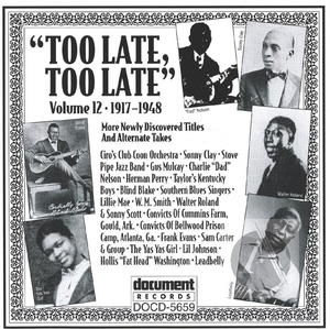 Too Late, Too Late Vol. 12 (1917-1948)