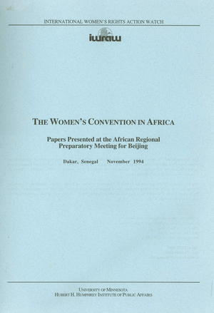 The Women's Convention in Africa: Papers Presented at the African Regional Preparatory Meeting for Beijing, Dakar, Senegal, November 1994