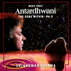 Antardhwani - The Song Within, Vol. II