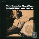 Memphis Willie B.: Hard Working Man Blues