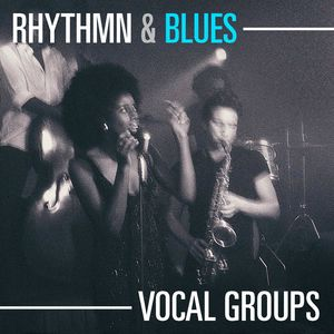 Rhythm & Blues Vocal Groups