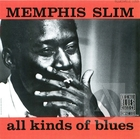 Memphis Slim: All Kinds of Blues