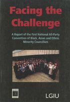 Facing the Challenge: A Report of the First National All-Party Convention of Black, Asian and Ethnic Minority Councillors