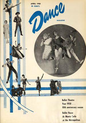 Dance Magazine, Vol. 24, no. 4, April, 1950