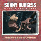 Sonny Burgess with Dave Alvin: Tennessee Border