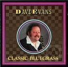 Dave Evans: Classic Bluegrass