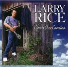 Larry Rice: Clouds Over Carolina