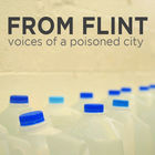 From Flint: Voices of a Poisoned City
