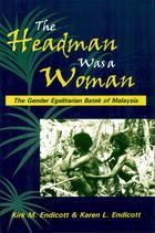 The Headman Was a Woman: The Gender Egalitarian Batek of Malaysia