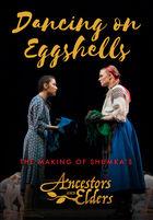 Ancestors & Elders, Dancing on Eggshells: The Making of Shumka's Ancestors & Elders