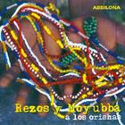 Abbilona. Rezos y Moyubba a los Orishas