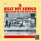 Billy Boy Arnold: More Blues on the South Side