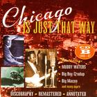 Chicago Is Just That Way: CD B 1945 - 1947