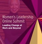 Women's Leadership Online Summit: Leading Change at Work and Beyond, Radical Imagination Fueling Change
