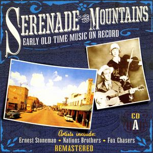 Serenade The Mountains: Early Old Time Music On Record, CD A
