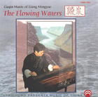 The Flowing Waters: Guqin Music of Liang Mingyue