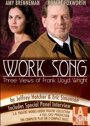 Work Song: Three Views of Frank Lloyd Wright