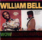 William Bell: Wow/Bound To Happen