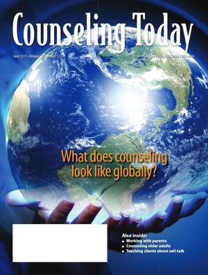 Counseling Today, Vol. 55, No. 12, June 2013, What does counseling look like globally?