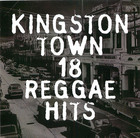 Kingston Town 18 Reggae Hits
