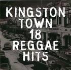 Kingston Town 18 Reggae Hits