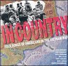 In Country: Folk Songs Of Americans in the Vietnam War