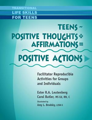 Transitional Life Skills for Teens, Teens - Positive Thoughts + Affirmations = Positive Actions
