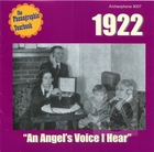 Phonographic Yearbook: 1922 - An Angel's Voice I Hear