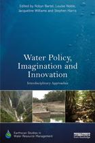 Earthscan Studies in Water Resource Management, Water Policy, Imagination and Innovation: Interdisciplinary Approaches