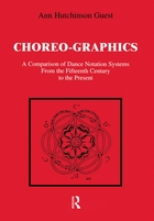 Choreographics A Comparison of Dance Notation Systems from the Fifteenth Century to the Present