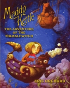 Maddy Kettle, Book 1: The Adventure of the Thimblewitch