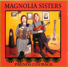 Magnolia Sisters - Prends Courage