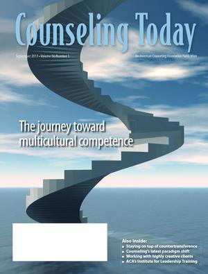 Counseling Today, Vol. 56, No. 3, September 2013, The journey toward multicultural competence