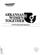 Arkansas Women Together: A Study of the Status of Women in Arkansas