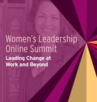 Women's Leadership Online Summit: Leading Change at Work and Beyond, She the People: Amplifying the Political Voice of Women of Color in 2018 and Beyond