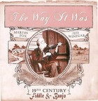 The Way It Was: 19th Century Fiddle & Banjo
