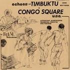Echoes of Timbuktu and Beyond in Congo Square, U.S.A.