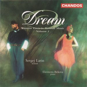 Dream: Western Poets in Russian Music, Volume 1