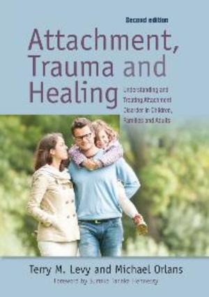 Attachment, Trauma and Healing (Second Edition)