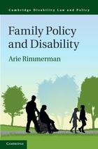 Cambridge Disability Law and Policy Series, Family Policy and Disability