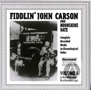 Fiddlin' John Carson and Moonshine Kate: Complete Recorded Works In Chronological Order- Vol.6, 17 December 1929- 9 December 1930