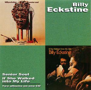 Billy Eckstine: Senior Soul/If She Walked Into My Life