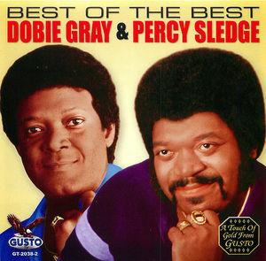 Best Of The Best:  Dobie Gray & Percy Sledge