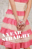 A Year Straight: Confessions of a Boy-Crazy Lesbian Beauty Queen